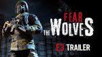 Fear The Wolves E3
